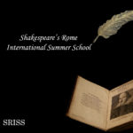 Shakespeare's Rome International Summer School, 4-9 September 2017
