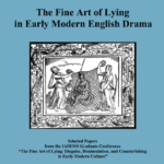 "Selected Papers from the IASEMS Graduate Conference ""The Fine Art of Lying: Disguise, Dissimulation, and Counterfeiting in Early Modern Culture"" • Florence, 7 April 2017"